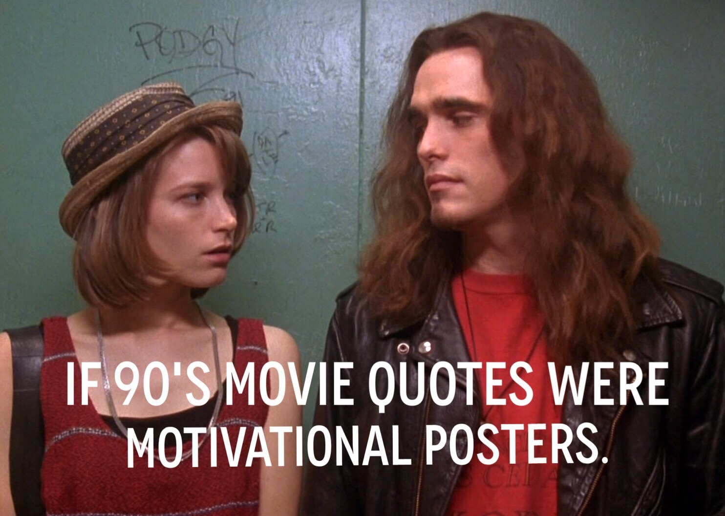 Movie Lines: If 90's Movie Quotes Were Motivational Posters